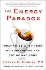 The Energy Paradox: What to Do When Your Get-Up-and-Go Has Got Up and Gone (The Plant Paradox, 6)